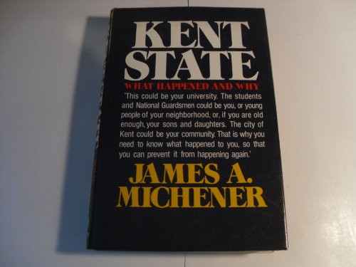 Kent State What Happened and Why: Michener, James A.