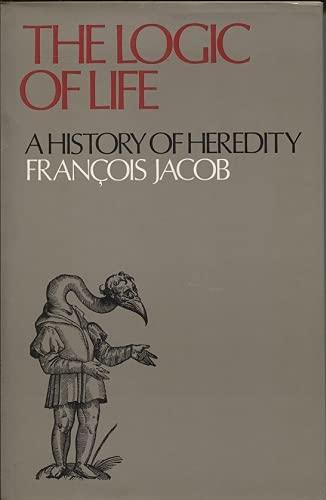 The Logic of Life : A History: Francois Jacob