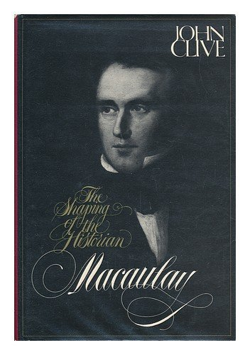 9780394472782: Macaulay: the shaping of the historian