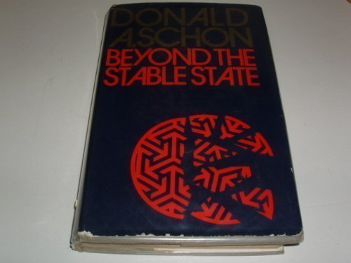 Beyond The Stable State.: Schon, Donald A.