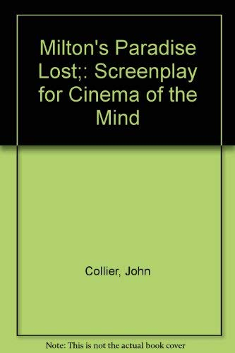 Milton's Paradise Lost: Screenplay for Cinema of: Collier, John Jr.;Milton,
