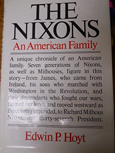 The Nixons: an American family: Edwin Palmer Hoyt