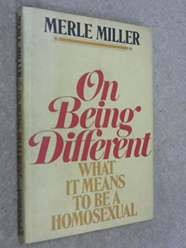 On being different;: What it means to be a homosexual: Merle Miller