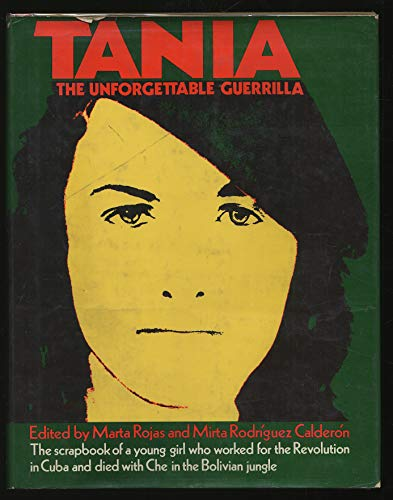 Tania: The Unforgettable Guerrilla [First Edition]: Rojas, Marta; Calderon, Mirta Rodriguez [...
