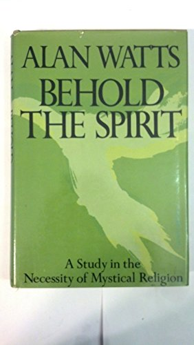 9780394473413: Behold the spirit;: A study in the necessity of mystical religion