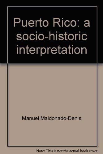 Puerto Rico: a socio-historic interpretation, translated by Elena Vialo: Maldonado-Denis, Manuel