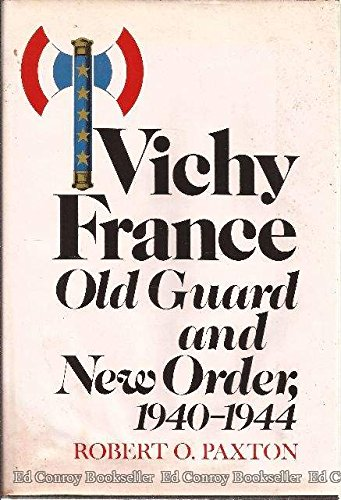 9780394473604: Vichy France: Old Guard and New Order, 1940-1944