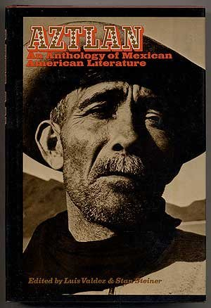 Aztlan: An Anthology of Mexican American Literature: Valdez, Luis and Stan Steiner, Eds.