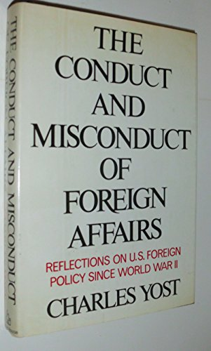 9780394473734: The conduct and misconduct of foreign affairs