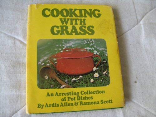 Cooking with Grass: An Arresting Collection of Pot Dishes
