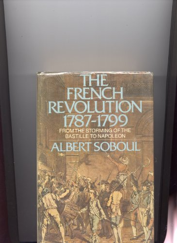 The French Revolution, 1787-1799;: From the storming of the Bastille to Napoleon: Soboul, Albert