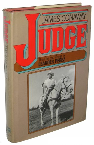 Judge: The Life and Times of Leander Perez: Conaway, James