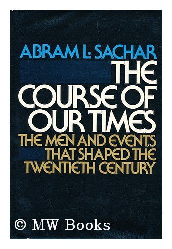 The Course Of Our Times: Sachar, Abram L.