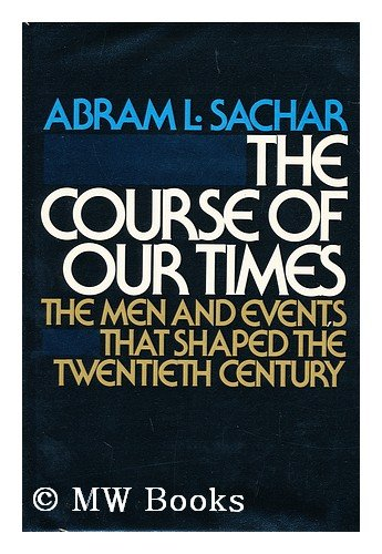9780394474427: The Course of Our Times