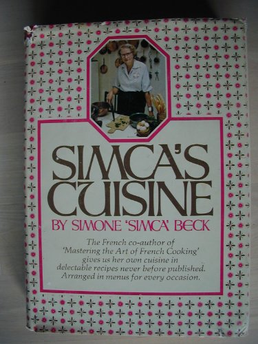 SIMCA'S CUISINE: The French Co-Author of 'mastering the Art of French cooking' Gives...