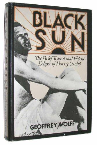 9780394474502: Black Sun: The Brief Transit and Violent Eclipse of Harry Crosby