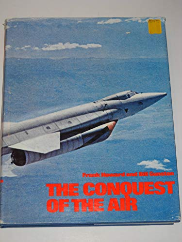 The conquest of the air.: HOWARD, FRANK and, GUNSTON, BILL