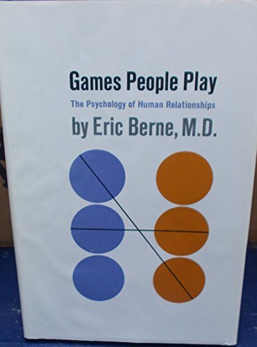 9780394475066: Games People Play: The Psychology of Human Relationships