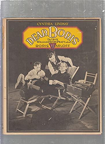 9780394475790: Dear Boris: The life of William Henry Pratt a.k.a. Boris Karloff