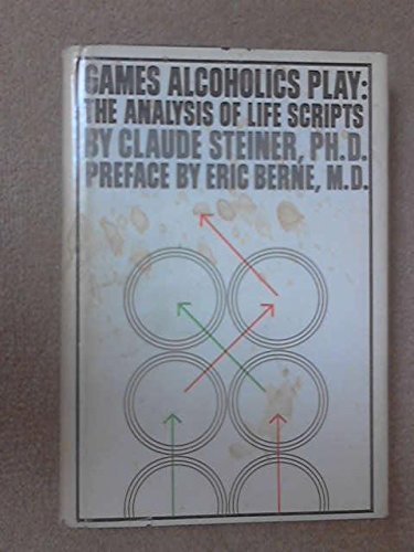 9780394475837: Games alcoholics play: The analysis of life scripts (An Evergreen black cat book ; B-379)
