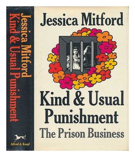 Kind and Unusual Punishment: The Prison Business.: MITFORD, Jessica.