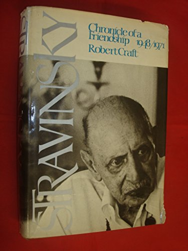 9780394476124: Stravinsky;: Chronicle of a friendship, 1948-1971