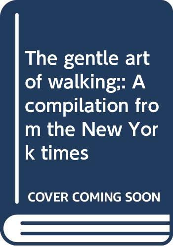 9780394476193: The gentle art of walking;: A compilation from the New York times