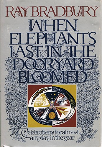 9780394479316: When Elephants Last in the Dooryard Bloomed: Celebrations for almost any day in the year