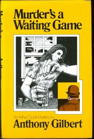 Murder's a waiting game,: Gilbert, Anthony