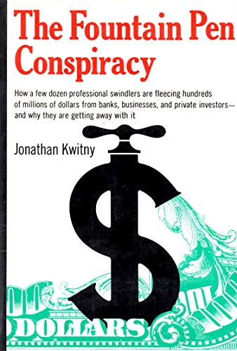 FOUNTAIN PEN CONSPIRACY, THE: Kwitny, Jonathan