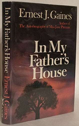 In My Father's House: Gaines, Ernest J.