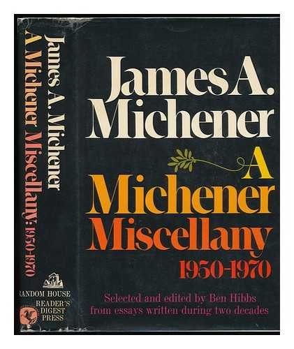 A Michener Miscellany, 1950-1970: JAMES A. MICHENER,