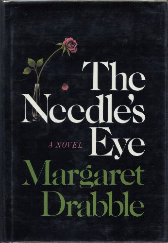 NEEDLE?S EYE: A NOVEL.: Drabble, Margaret