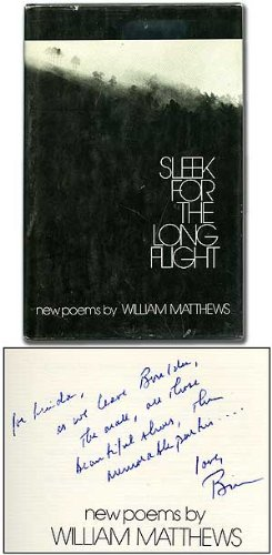Sleek For the Long Flight: New Poems: Matthews, William