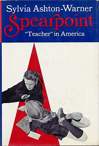 Spearpoint: Teacher in America: Ashton-Warner, Sylvia