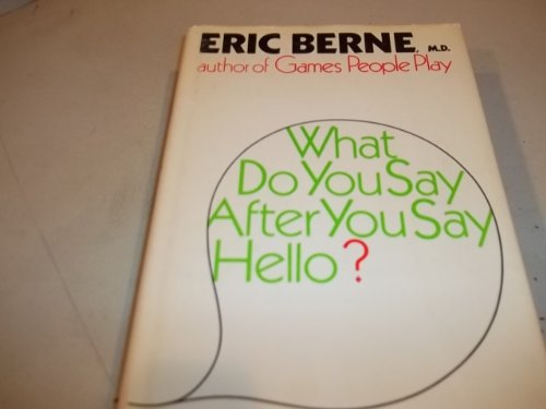 9780394479958: What do you say after you say hello?: The psychology of human destiny