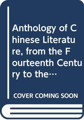 9780394480145: Anthology of Chinese Literature, from the Fourteenth Century to the Present