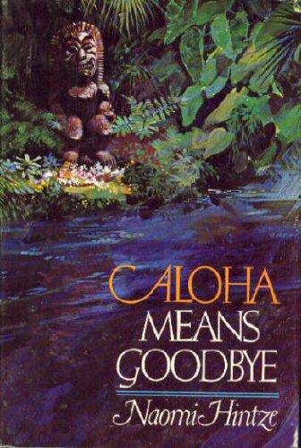 Aloha means goodbye: Hintze, Naomi A