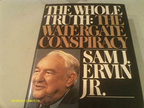 The Whole Truth: Watergate by Sam Ervin