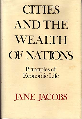 9780394480473: Cities and the Wealth of Nations: Principles of Economic Life
