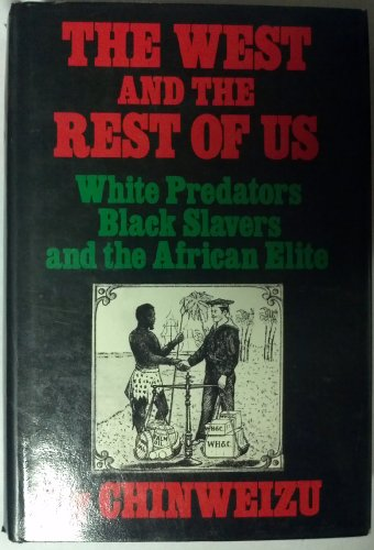 9780394480510: The West and the Rest of Us: White Predators, Black Slavers, and the African Elite