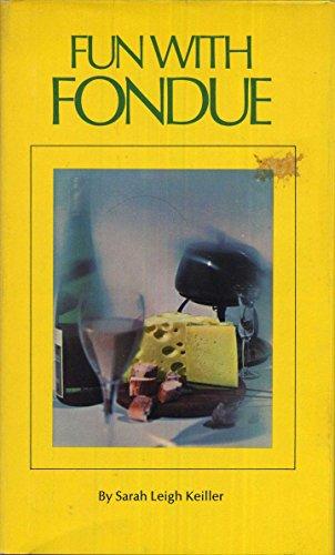 Fun with fondue (Stanyan books, 39): Sarah Leigh Keiller
