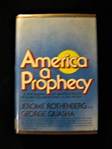 9780394480831: Title: America a prophecy A new reading of American poetr