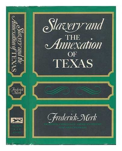 9780394481043: Slavery and the Annexation of Texas