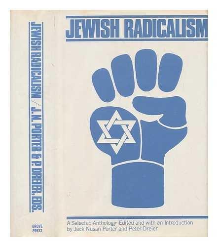 Jewish Radicalism: A Selected Anthology.: Porter, Jack Nusan;
