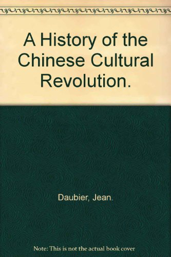 9780394481326: A History of the Chinese Cultural Revolution.