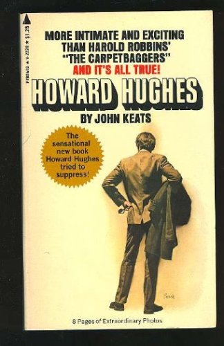 Howard Hughes - a Biography: Keats, John