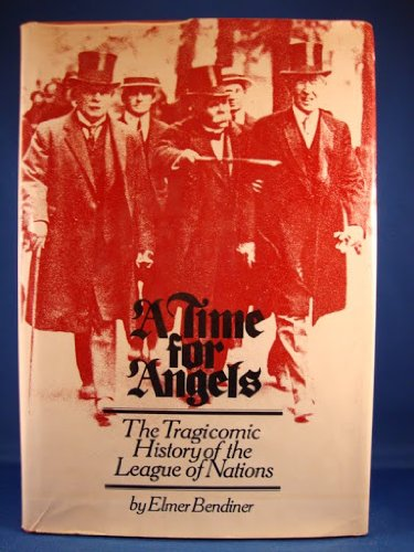 A Time for Angels: The Tragicomic History of the League of Nations