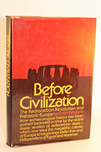 9780394481937: Before civilization: The radiocarbon revolution and prehistoric Europe