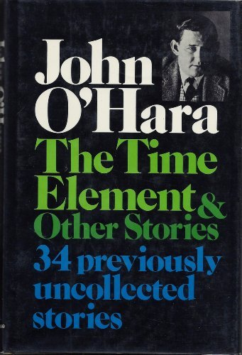 The Time Element and Other Short Stories: O'Hara, John